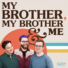 My Brother, My Brother And Me
